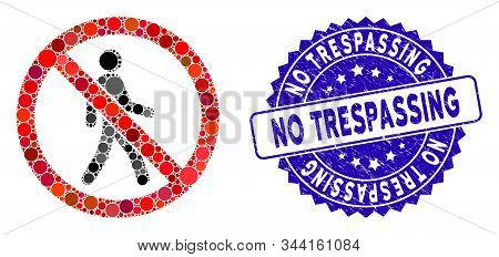 Mosaic No Trespassing Icon And Grunge Stamp Seal With No Trespassing Caption. Mosaic Vector Is Forme
