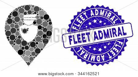 Mosaic Policeman Marker Icon And Distressed Stamp Seal With Fleet Admiral Phrase. Mosaic Vector Is D