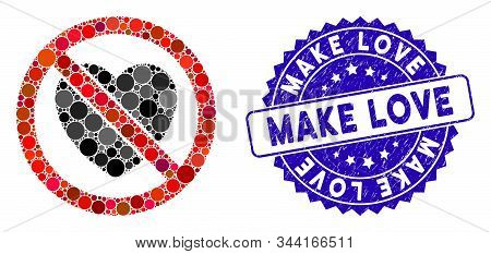 Mosaic No Love Icon And Grunge Stamp Seal With Make Love Phrase. Mosaic Vector Is Designed With No L