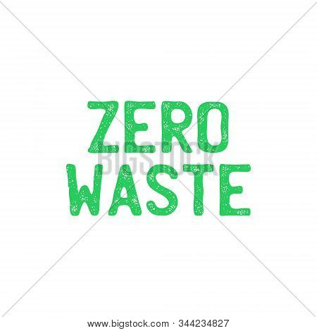 Zero Waste Green Text Title Sign With Worn Effect. Waste Management Concept Isolated Illustration On