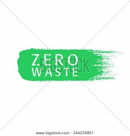 Zero Waste Text Title With Worn Effect On Green Brush Stroke. Waste Management Concept Isolated Illu