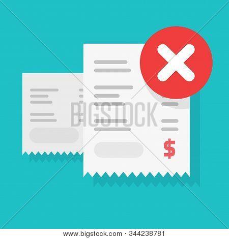 Payment Transaction Bill Declined Or Money Transfer Alert Or Caution Error Sign Vector Illustration