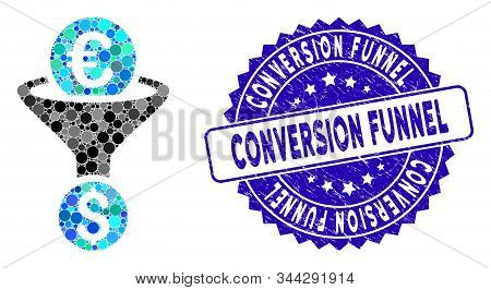 Collage Euro Dollar Conversion Funnel Icon And Rubber Stamp Seal With Conversion Funnel Phrase. Mosa