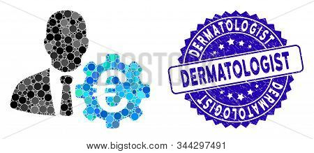 Collage Euro Economist Icon And Rubber Stamp Seal With Dermatologist Caption. Mosaic Vector Is Creat