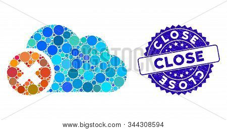 Mosaic Close Cloud Icon And Distressed Stamp Seal With Close Text. Mosaic Vector Is Formed With Clos