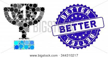 Mosaic First Prize Cup Icon And Grunge Stamp Seal With Better Caption. Mosaic Vector Is Created With