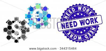 Collage Financial Mechanics Icon And Rubber Stamp Seal With Need Work Phrase. Mosaic Vector Is Creat
