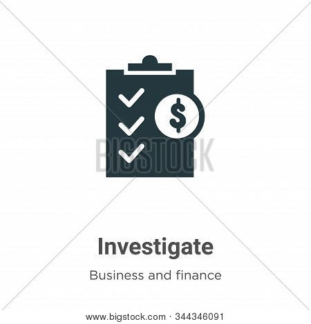 Investigate icon isolated on white background from business and finance collection. Investigate icon