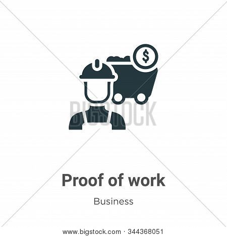 Proof Of Work Vector Icon On White Background. Flat Vector Proof Of Work Icon Symbol Sign From Moder