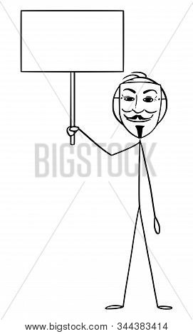 Cartoon Stick Figure Drawing Conceptual Illustration Of Man In Guy Fawkes Mask Holding Empty Sign. A