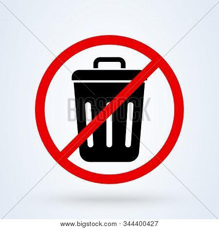 Trash Can, Rubbish Bin Forbidden, No. Vector Modern Icon Design Illustration.