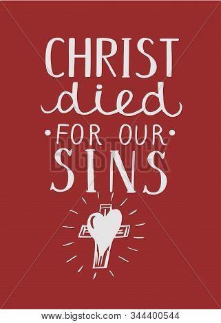 Hand Lettering Christ Died For Our Sins Made With A Cross.