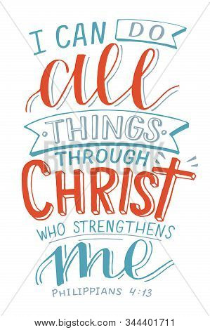 Hand Lettering With Bible Verse I Can All Things Through Christ Who Strenghtens Me On Black Backgrou