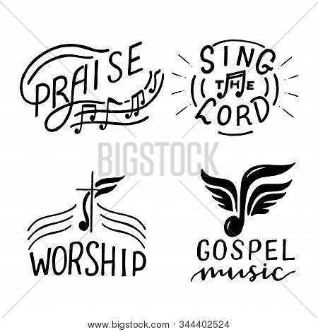 Set With 4 Hand Lettering Logo Sing The Lord, Praise, Worship, Gospel Music.