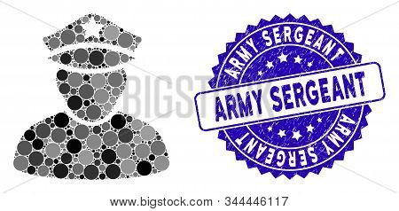 Mosaic Army Sergeant Icon And Distressed Stamp Seal With Army Sergeant Caption. Mosaic Vector Is Com
