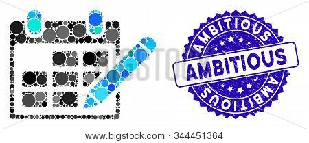 Mosaic Edit Calendar Table Icon And Corroded Stamp Seal With Ambitious Caption. Mosaic Vector Is Des