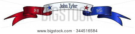 A Red White And Blue Satin Or Silk Ribbon Banner With The Text John Tyler And Stars And Date In Offi