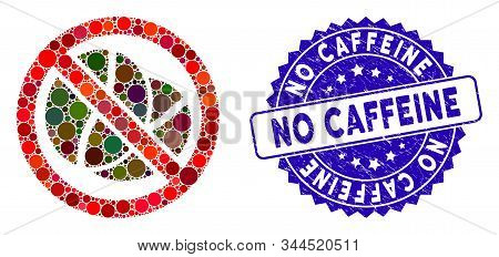 Collage No Caffeine Icon And Grunge Stamp Seal With No Caffeine Text. Mosaic Vector Is Created With
