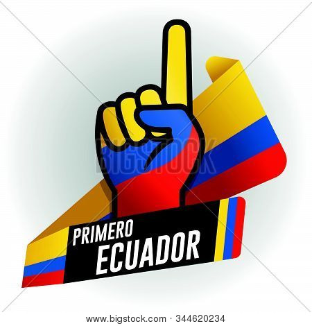 First Ecuador - First Ecuador In Spanish Language - On Black Background And Hand With Raised Index F