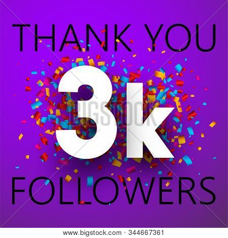 Thank You, 3k Followers. Card With Colorful Confetti For Social Network. Vector Background.