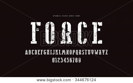 Stencil-plate Narrow Serif Font. Bold Face. Letters And Numbers With Rough Texture For Logo And Embl