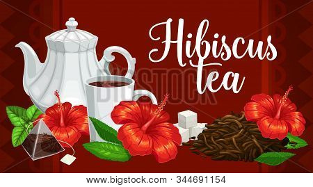 Hibiscus Flower Tea, Vector Herbal Tea Bags, Porcelain Teapotmint Leaves And Cups. Premium Drinks Te