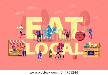 Eat Local Concept. Tiny Characters Buy Fresh Healthy Tasty And Organic Seasonal Food Without Exporti