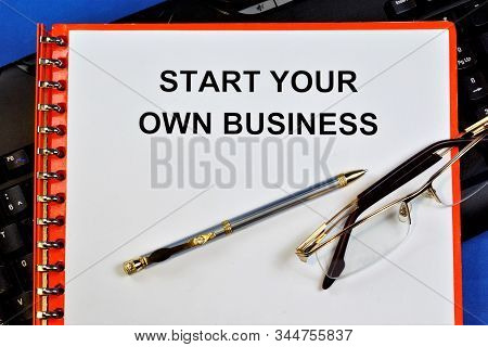 Start Your Own Business. Systematic Activity, Production Or Service Aimed At Solving Problems To Obt