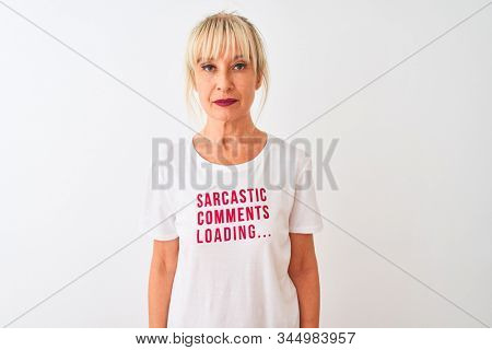 Middle age woman wearing fanny t-shirt with irony comments over isolated white background with a confident expression on smart face thinking serious