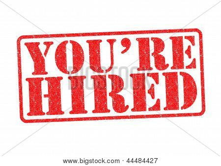 You're Hired Rubber Stamp