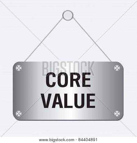 silver metallic core value sign hanging on the wall poster