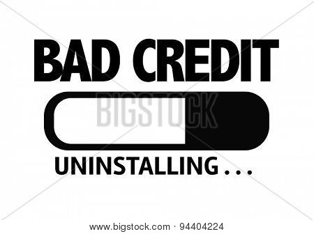 Progress Bar Uninstalling with the text: Bad Credit