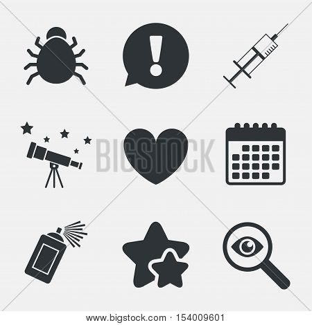 Bug and vaccine syringe injection icons. Heart and spray can sign symbols. Attention, investigate and stars icons. Telescope and calendar signs. Vector