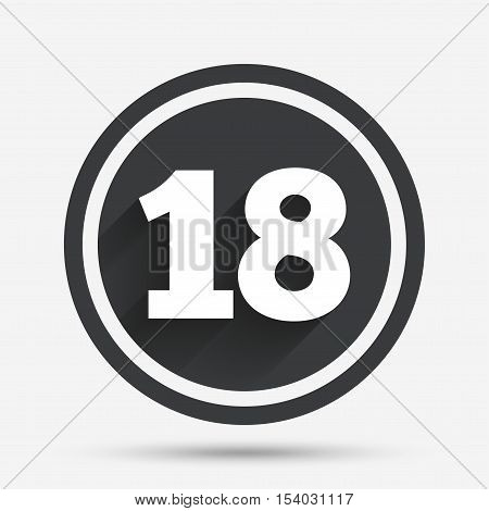 18 years old sign. Adults content icon. Circle flat button with shadow and border. Vector