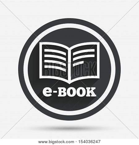 E-Book sign icon. Electronic book symbol. Ebook reader device. Circle flat button with shadow and border. Vector