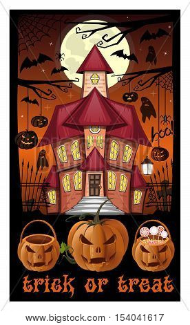 Halloween night. Poster. Trick or treat. Jack-o'-lantern against the background of a haunted house and Halloween basket with sweets. Vector illustration