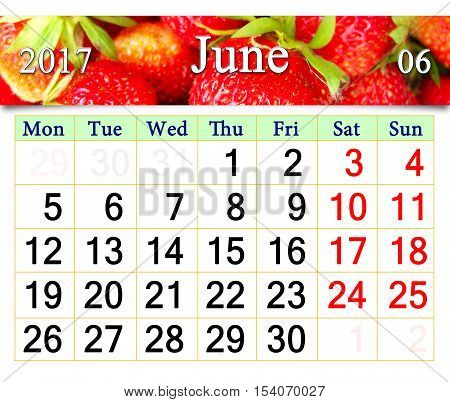 calendar for June 2017 with ribbon of fresh ripe strawberry. Calendar for office. Reminder for June 2017
