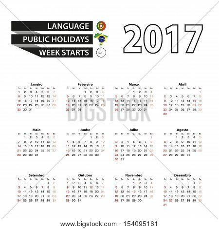 Calendar 2017 on Portuguese language. With Public Holidays for Brazil in year 2017. Week starts from Sunday. Simple Calendar. Vector Illustration.