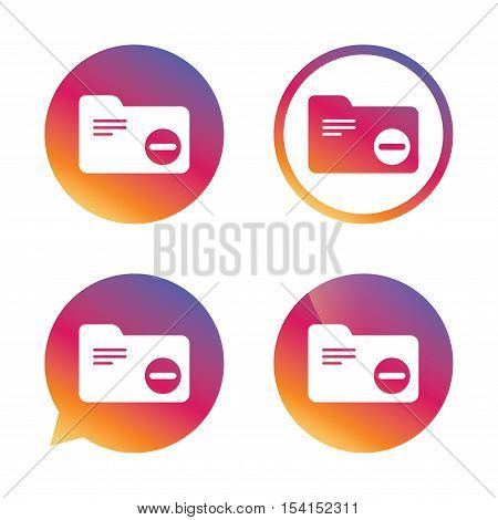 Delete document folder sign. Accounting binder symbol. Bookkeeping management. Gradient buttons with flat icon. Speech bubble sign. Vector