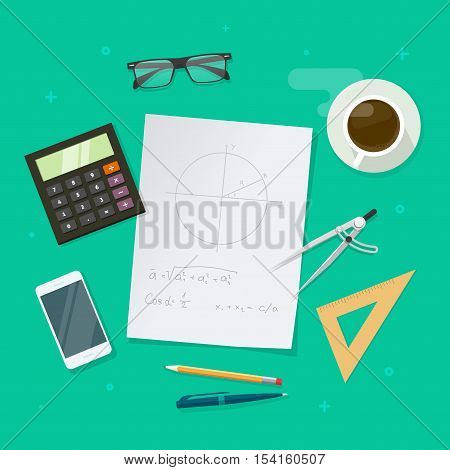School lesson study concept, education objects on work desk top view, geometry math science elements, flat style design, paper sheets with math formulas and drawing graphs, ruler, pen, pencil vector