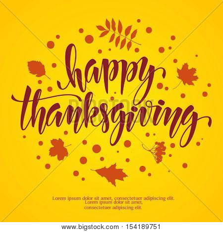 Thanksgiving greeting card with hand drawn vector calligraphic inscription and leaves on yellow background. Happy Thanksgiving