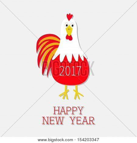 Red Rooster Cock bird. 2017 Happy New Year text symbol Chinese calendar. Cute cartoon funny character with big feather tail. Baby farm animal. White background. Flat design. Vector illustration