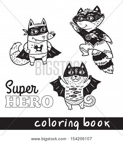 Black and white vector illustration. Hand drawn fox, cat and raccoon in superheroes costume. Coloring book page with cartoon comic animals