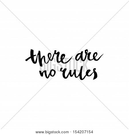 There Are No Rules. Inspirational Quote.