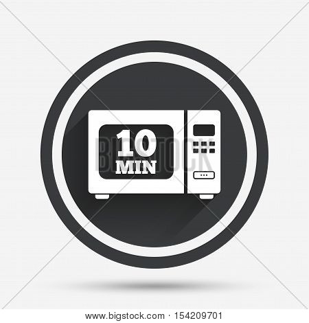 Cook in microwave oven sign icon. Heat 10 minutes. Kitchen electric stove symbol. Circle flat button with shadow and border. Vector