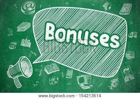Business Concept. Mouthpiece with Wording Bonuses. Hand Drawn Illustration on Green Chalkboard. Speech Bubble with Phrase Bonuses Cartoon. Illustration on Green Chalkboard. Advertising Concept.