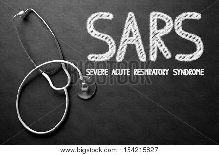 Medical Concept: SARS - Severe Acute Respiratory Syndrome - Medical Concept on Black Chalkboard. Medical Concept: Black Chalkboard with SARS - Severe Acute Respiratory Syndrome. 3D Rendering.