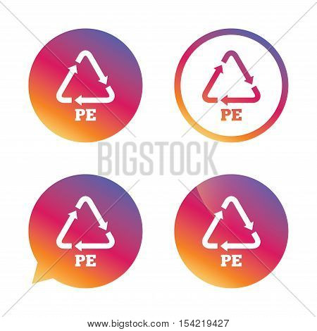 PE Polyethylene sign icon. Recycling symbol. Gradient buttons with flat icon. Speech bubble sign. Vector