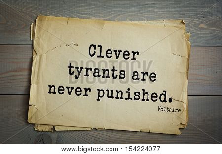 Top 50 quotes by Voltaire - French, writer, historian, philosopher. Clever tyrants are never punished.
