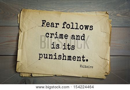 Top 50 quotes by Voltaire - French, writer, historian, philosopher.  Fear follows crime and is its punishment.